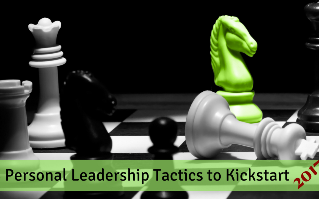 4 Personal Leadership Tactics to Kickstart 2017