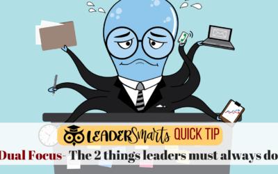 Dual Focus- The 2 things leaders must always do